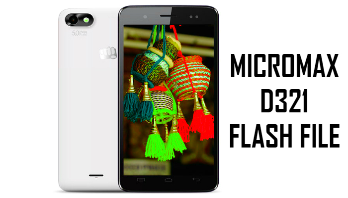 Micromax D321 Stock Firmware ROM Flash FIle Download