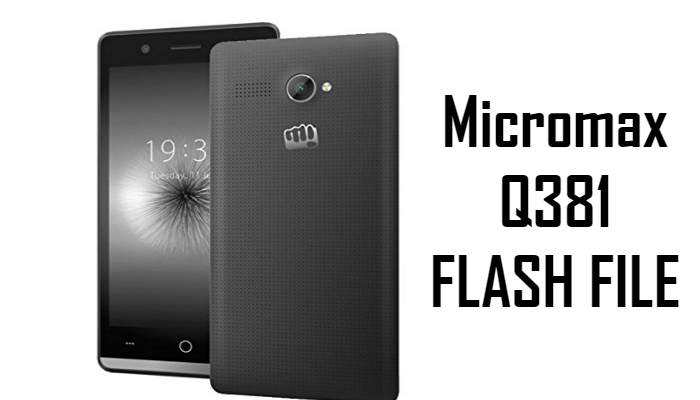 Micromax Q381 Flash File/Firmware/StockROM Download -