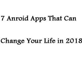 android apps that can change your lives 2018